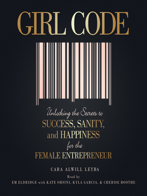 Title details for Girl Code by Cara Alwill Leyba - Available