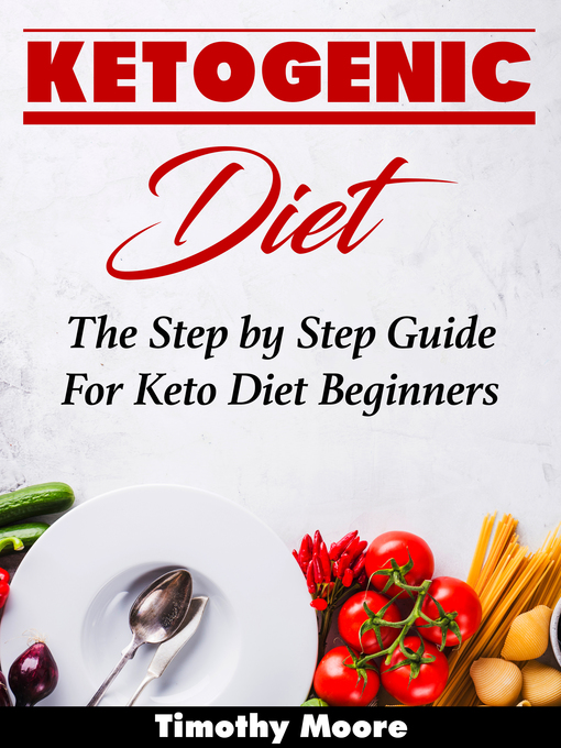 Title details for Ketogenic Diet by Timothy Moore - Available