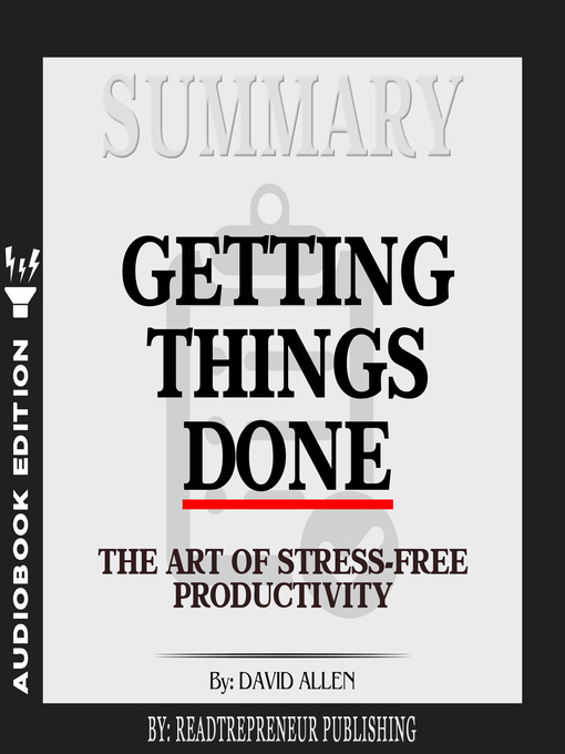 Cover image for Summary of Getting Things Done: The Art of Stress-Free Productivity by David Allen