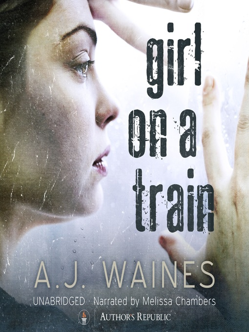 Title details for Girl on a Train by A. J. Waines - Wait list