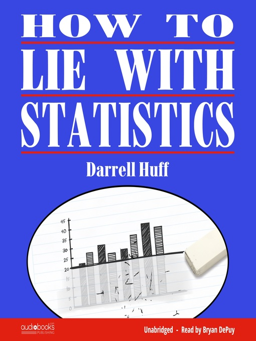 how to lie with statistics book Now available in audio for the first time darrell huff's celebrated classic how to lie with statistics is a straight-forward and engaging guide to understanding the manipulation and.
