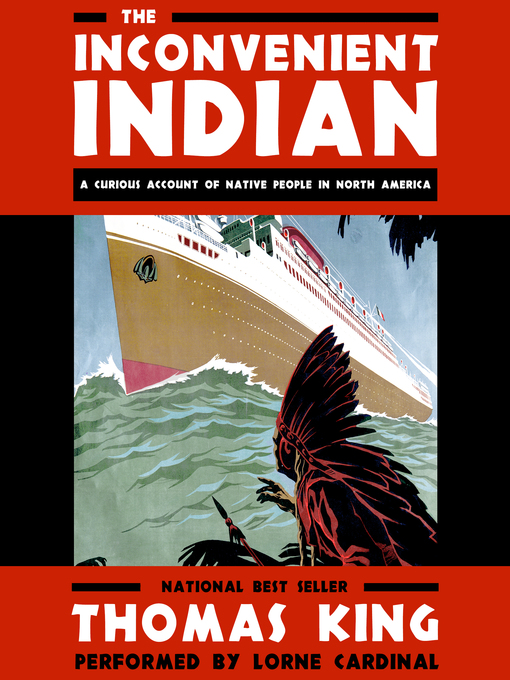 Title details for The Inconvenient Indian by Thomas King - Wait list