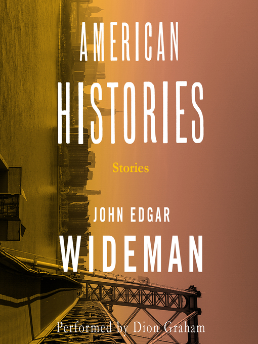 Title details for American Histories by John Edgar Wideman - Available