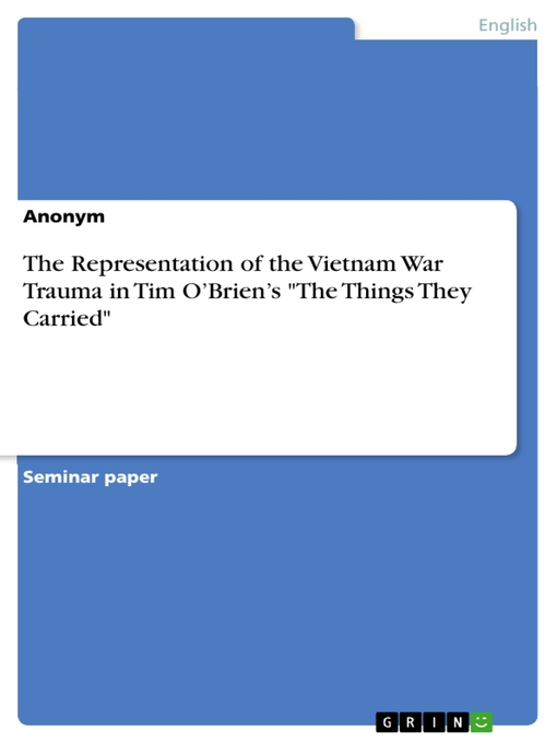 "Cover of The Representation of the Vietnam War Trauma in Tim O'Brien's ""The Things They Carried"""