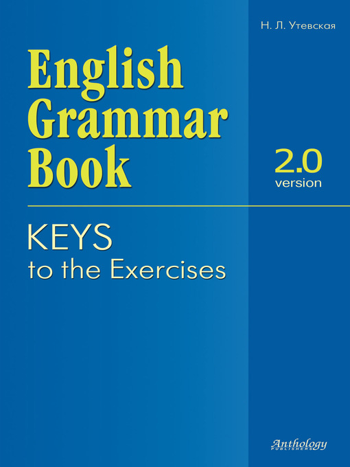 English Grammar Book Version 2 0 Keys To The Exercises Klyuchi K
