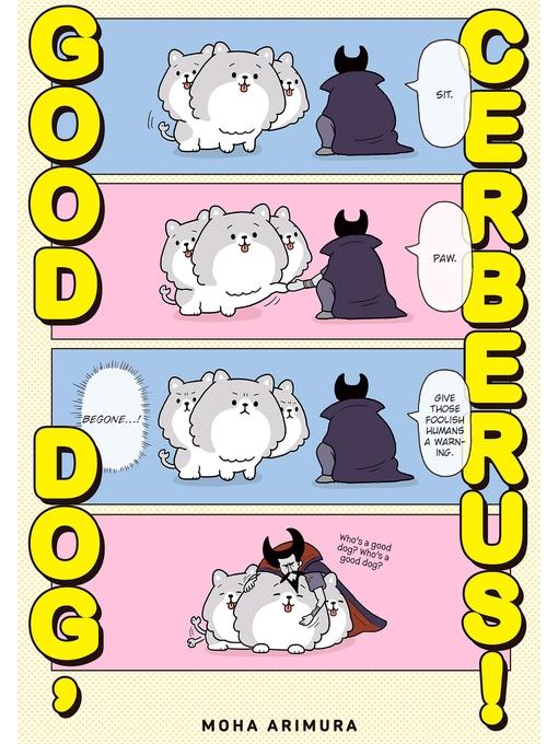 Title details for Good Dog, Cerberus!, Volume 1 by Moha Arimura - Wait list