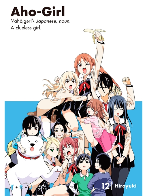 Title details for Aho-Girl: a Clueless Girl, Volume 12 by HIROYUKI - Wait list