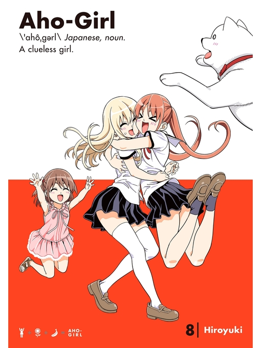 Title details for Aho-Girl: a Clueless Girl, Volume 8 by HIROYUKI - Wait list