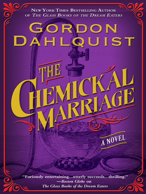 Title details for The Chemickal Marriage by Gordon Dahlquist - Wait list