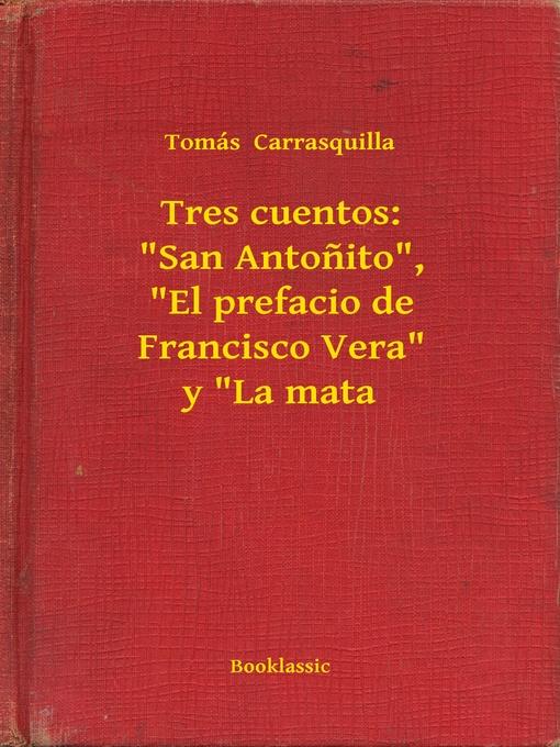"""Detalles del título Tres cuentos: """"San Antonito"""", """"El prefacio de Francisco Vera"""" y """"La mata de Tomás Carrasquilla - Disponible"""