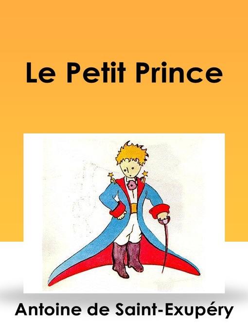 Title details for Le Petit Prince by Antoine de Saint-Exupéry - Available