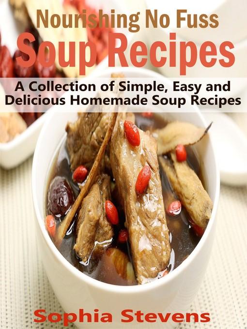 Upplýsingar um Nourishing No Fuss Soup Recipes eftir Sophia Stevens - Til útláns