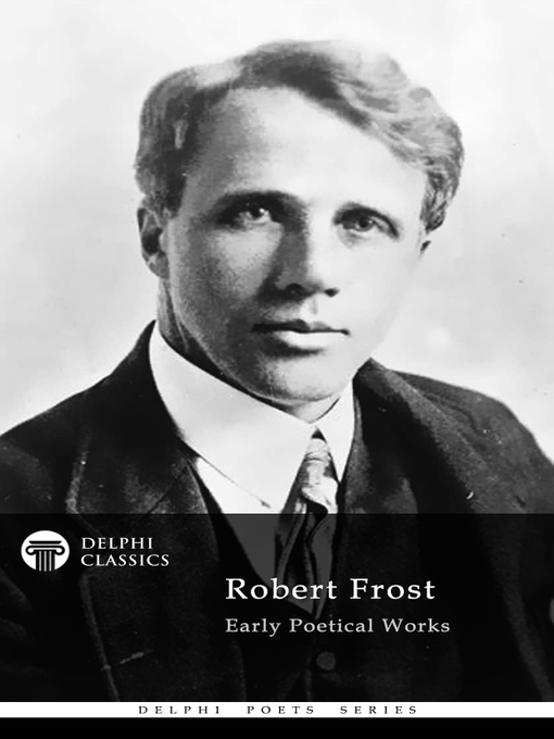 Title details for Delphi Collected Works of Robert Frost (Illustrated) by Robert Frost - Available