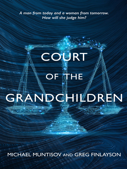 Title details for Court of the Grandchildren by Michael Muntisov - Available