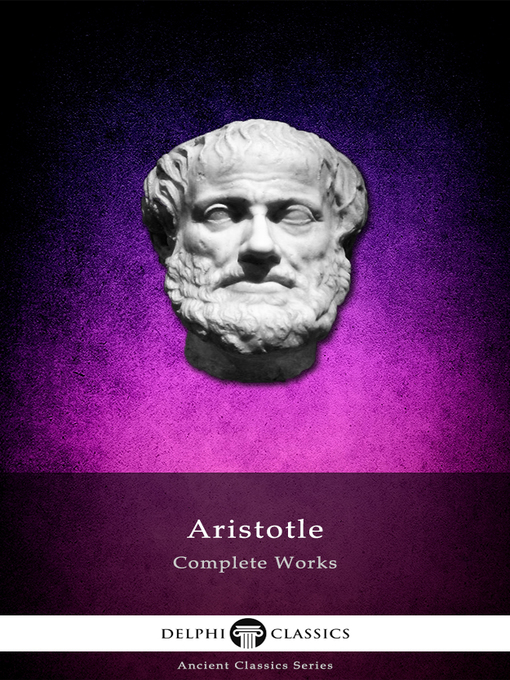 Title details for Delphi Complete Works of Aristotle by Aristotle - Available