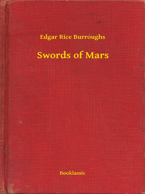 Title details for Swords of Mars by Edgar Rice Burroughs - Available