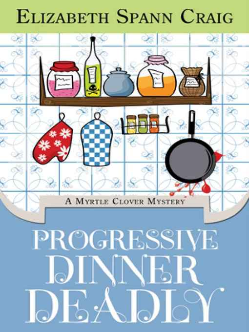 Title details for Progressive Dinner Deadly by Elizabeth Spann Craig - Available