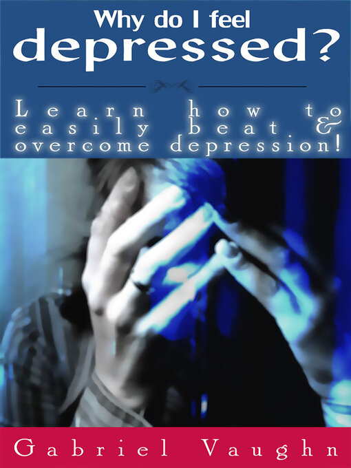 Title details for Why Do I Feel Depressed? by Gabriel Vaughn - Wait list
