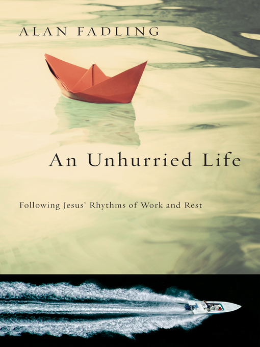 Title details for An Unhurried Life by Alan Fadling - Wait list