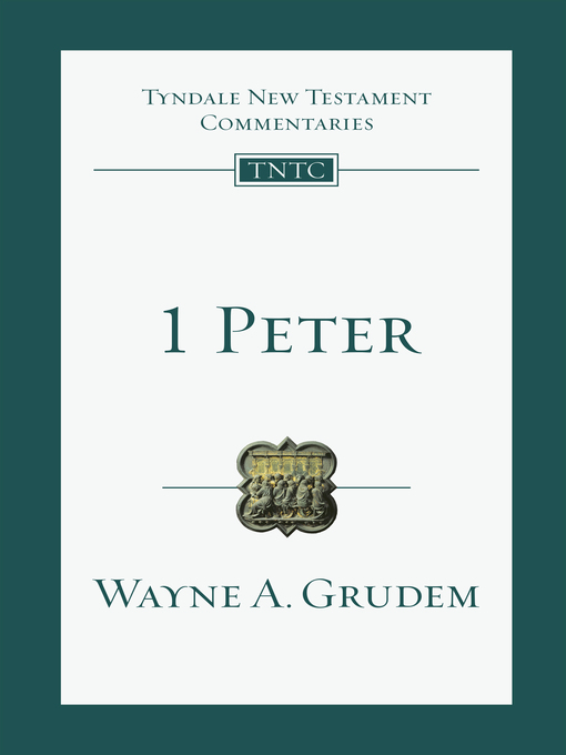 Title details for 1 Peter by Wayne A. GRUDEM - Available