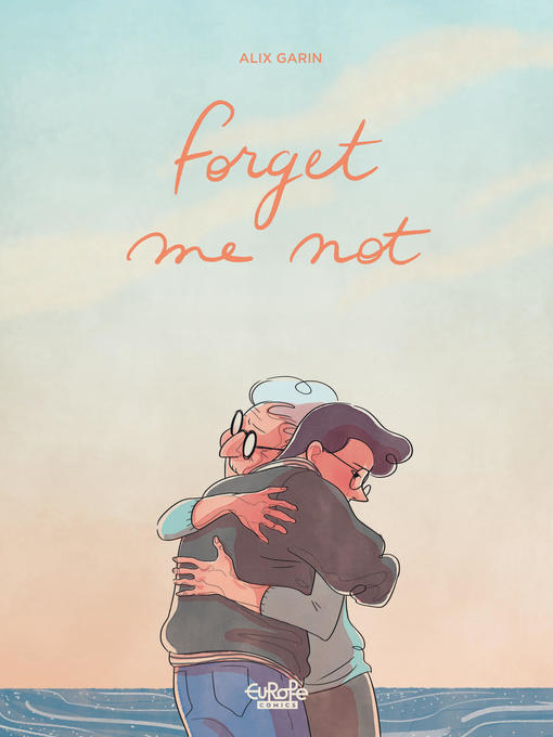 Title details for Forget Me Not by Alix Garin - Available
