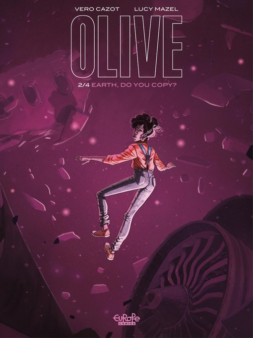 Title details for Olive--Volume 2--Earth, Do You Copy? by Véro Cazot - Available