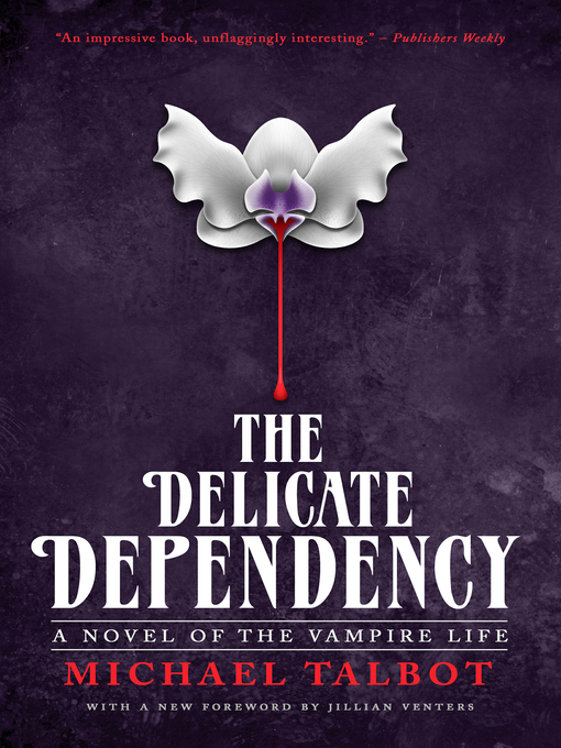 Title details for The Delicate Dependency by Michael Talbot - Available