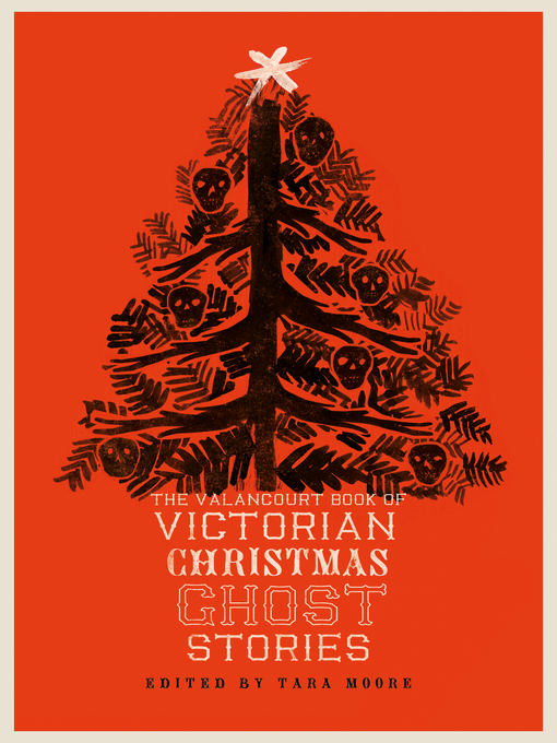 Title details for The Valancourt Book of Victorian Christmas Ghost Stories by Tara Moore - Available