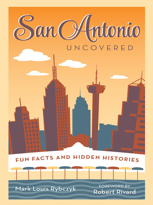 Title details for San Antonio Uncovered by Mark Louis Rybczyk - Wait list