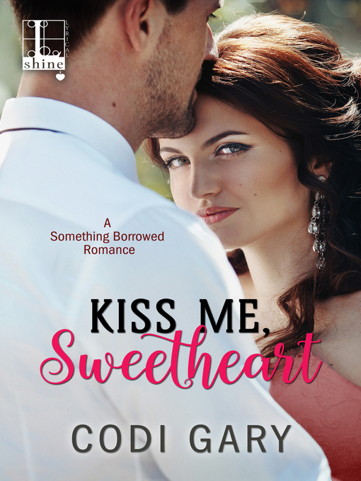 Title details for Kiss Me, Sweetheart by Codi Gary - Available