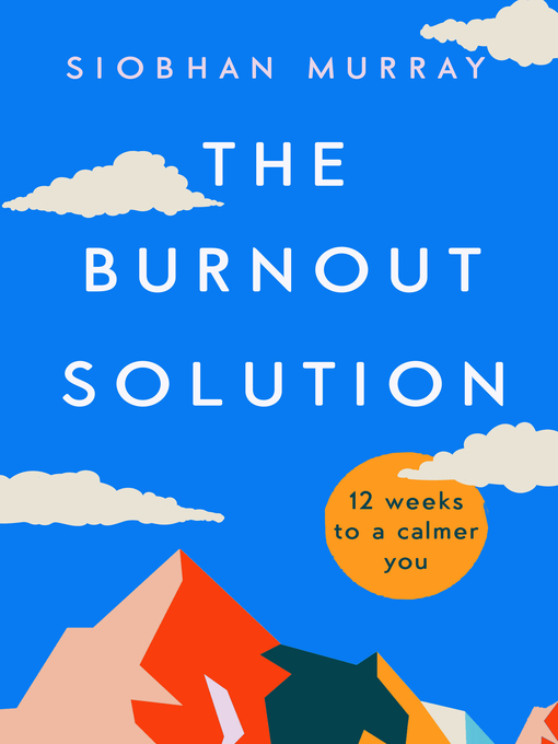 Title details for The Burnout Solution by Siobhan Murray - Available