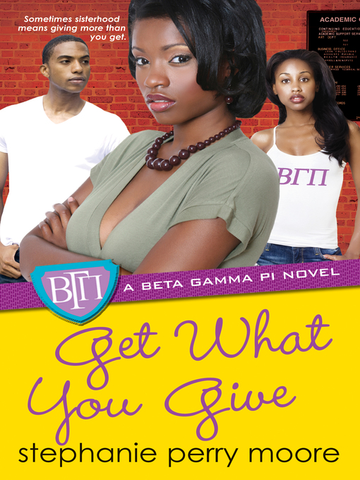 Title details for Get What You Give by Stephanie Perry Moore - Available