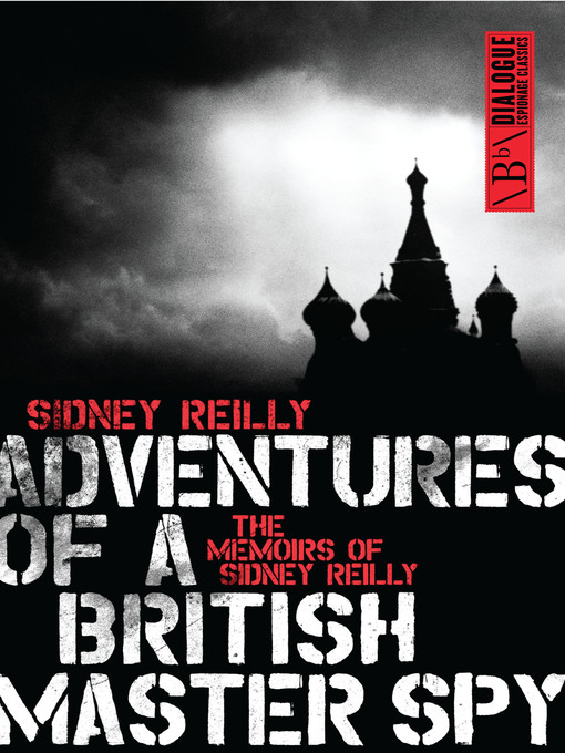 Title details for Adventures of a British Master Spy by Sidney Reilly - Available