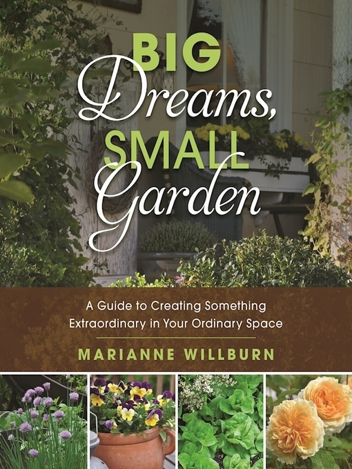 Title details for Big Dreams, Small Garden by Marianne Willburn - Wait list