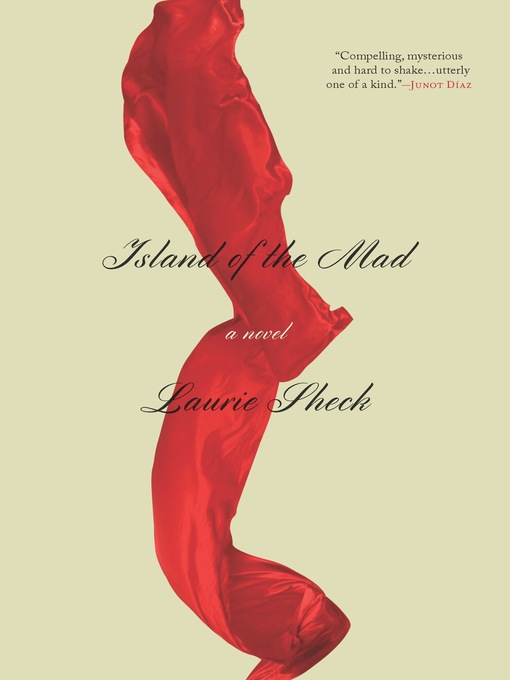Title details for Island of the Mad by Laurie Sheck - Available