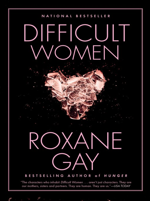 Title details for Difficult Women by Roxane Gay - Available