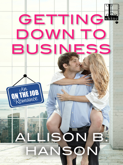 Title details for Getting Down to Business by Allison B. Hanson - Available