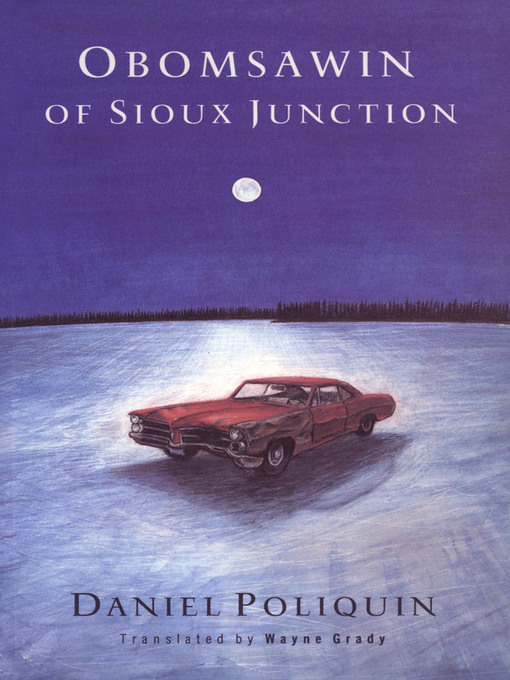 Title details for Obomsawin of Sioux Junction by Daniel Poliquin - Available