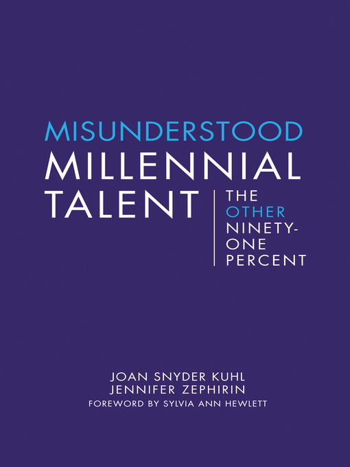 Title details for Misunderstood Millennial Talent by Joan Snyder Kuhl - Available