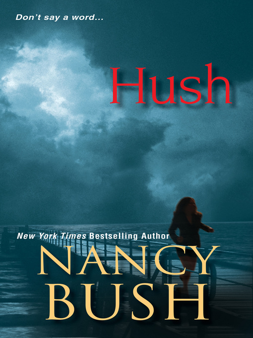 Title details for Hush by Nancy Bush - Available