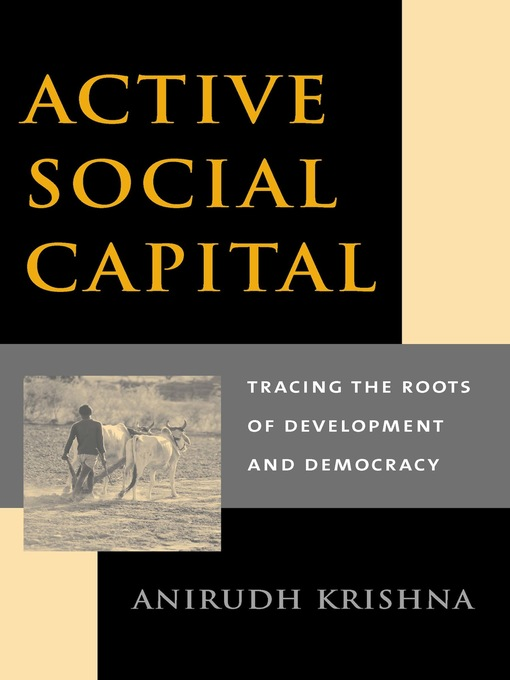 """effect of social capital on democracy Social capital is charged with a range of potential beneficial effects benefits and importance of social capital """"civic innovation and american democracy."""