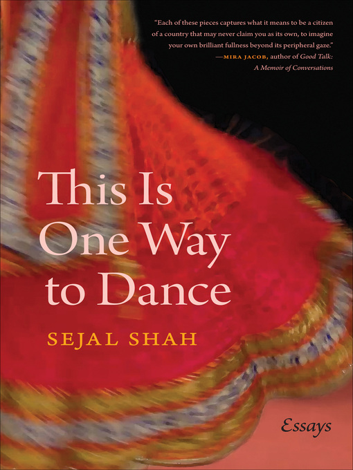 Title details for This Is One Way to Dance by Sejal Shah - Available