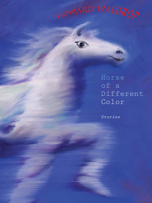 Title details for Horse of a Different Color by Howard Waldrop - Available