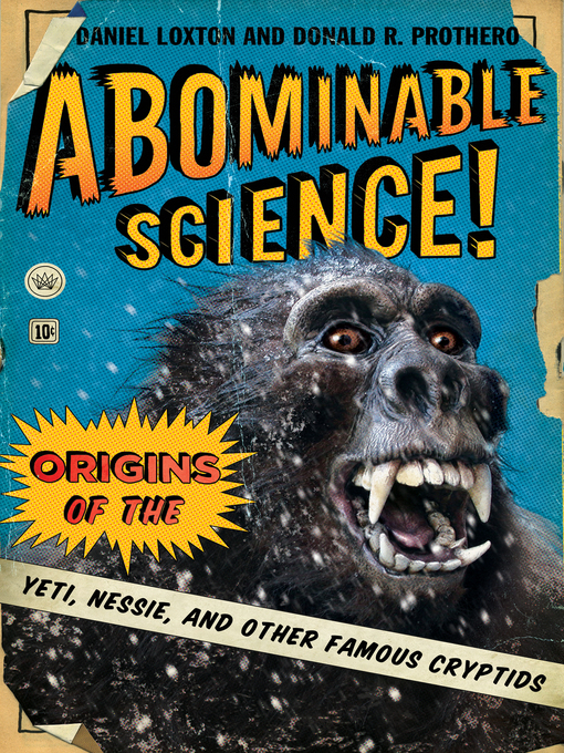 Title details for Abominable Science! by Daniel Loxton - Available
