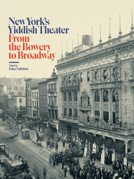 Title details for New York's Yiddish Theater by Edna Nahshon - Available