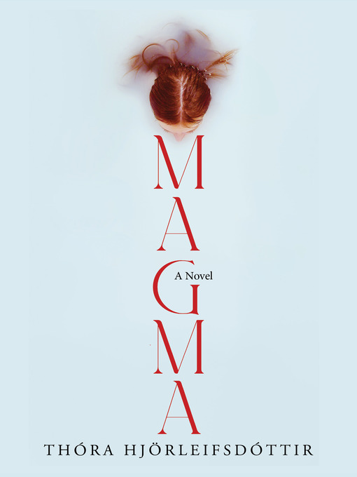 Title details for Magma by Thora Hjorleifsdottir - Available