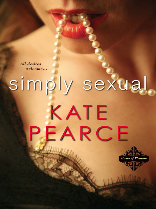Title details for Simply Sexual by Kate Pearce - Available
