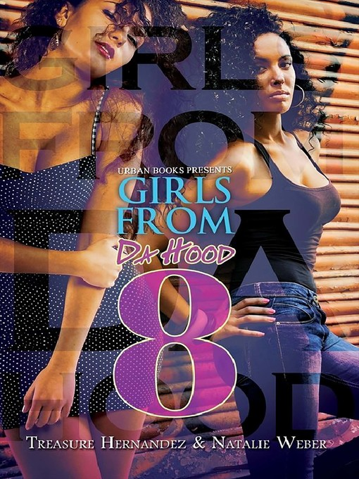 Title details for Girls From da Hood 8 by Treasure Hernandez - Available