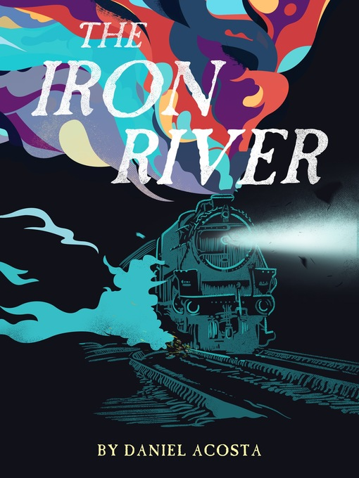Title details for Iron River by Daniel Acosta - Available
