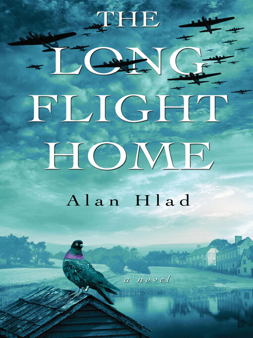 Title details for The Long Flight Home by Alan Hlad - Wait list